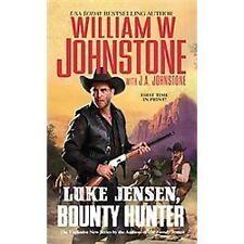Luke Jensen, Bounty Hunter (A Luke Jensen Western), Johnstone, J.A., Johnstone,
