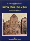 FABBRICERIE, FABBRICHE E OPERE DEL DUOMO 1° convegno nazionale Levante1995 BARI