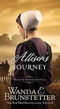 Allisons Journey: (BRIDES OF WEBSTER COUNTY) by Wanda E. Brunstetter