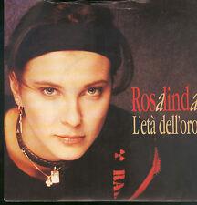 """2834ROSALINDA - L'ETA' DELL'ORO  7"""""""
