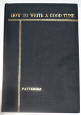 How to Write a Good Tune: A Treatise (Hardcover) Frank Patterson