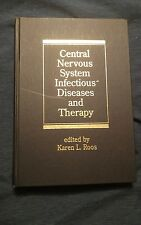 CENTRAL NERVOUS SYSTEM INFECTIOUS DISEASES AND THERAPY by Karen L. Roos (1997)