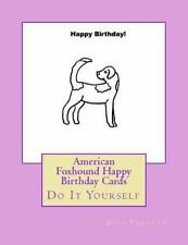 American Foxhound Happy Birthday Cards : Do It Yourself by Gail Forsyth.