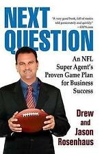 Next Question: An NFL Super Agent's Proven Game Plan for Business Success by Dr…