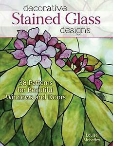 Decorative Stained Glass Designs: 38 Patterns for Beautiful Windo