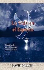 La Vida en el Espiritu : Descubriendo Una Relacion Sana y Santa Con Dios by...