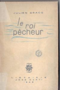 Julien Gracq Le roi pêcheur Ed. originale. Envoi. Excellent état non coupé.