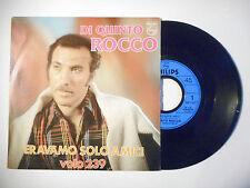 """DI QUINTO ROCCO : ERAVAMO SOLO AMICI ♦ PORT GRATUIT 45T ITALIE / 7"""" ITALO ♦"""