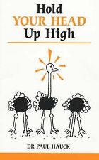 Hold your Head Up High (Bewältigung gemeinsamer Probleme), von Paul A. Hauck, in gebrauchtem BU