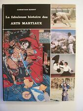 La Fabuleuse Histoire des ARTS MARTIAUX /Christian Quidet /éd. ODIL - 1983 - TBE