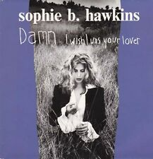 """SOPHIE B HAWKINS - Damn I Wish I Was Your Lover (ps) 7""""  45"""