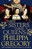 Three Sisters, Three Queens by Gregory, Philippa, Good Book (Hardcover) Fast & F