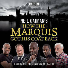 Neil Gaiman's How the Marquis Got His Coat Back: BBC Radio 4 Full-Cast Dramatisation by BBC Audio, A Division Of Random House (CD-Audio, 2016)