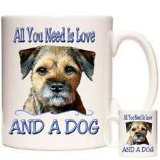 Border Terrier gift mug, All You Need Is Love And A Dog. Dishwasher Safe