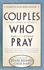 Couples Who Pray: The Most Intimate Act Between a Man and a Woman (Paperback or
