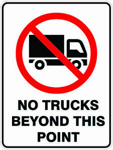 Prohibition Signs -  NO TRUCKS BEYOND THIS POINT
