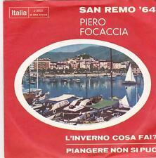 Piero FOCACCIA-L 'hits cosa fai?/piangere non si puo (vinile single) San Remo