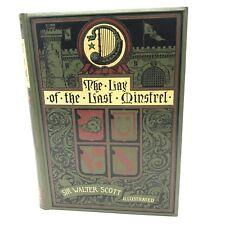 Scott -THE LAY OF THE LAST MINSTREL- 1887 Illust'd HC