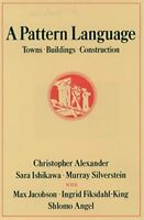 A Pattern Language: Towns, Buildings, Construction (Center for Environmental ...