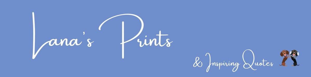 Lana's Prints