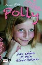 Das Leben ist kein Streichelzoo / Polly Bd.2 von Claire Singer (2011)