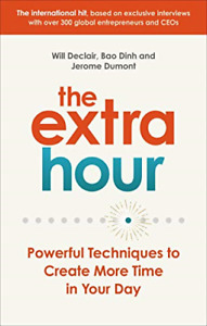 The Extra Hour: Powerful Techniques to Create More Time in Your Day, Very Good C