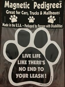 """""""Live Life Like There's No End to Your Leash!"""" Black/White Paw-Shaped Magnet"""