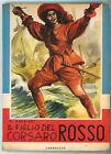 SALGARI EMILIO IL FIGLIO DEL CORSARO ROSSO CARROCCIO ANNI'60 NORD OVEST BAGNOLI