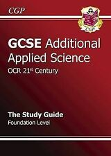 GCSE Additional Applied Science OCR 21st Century Revision Guide - Foundation...