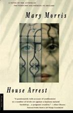 House Arrest by Mary Morris (1997, Paperback, Revised)