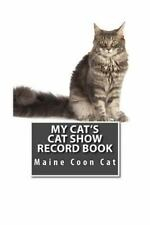 Cat Fancier: My Cat's Cat Show Record Book : Maine Coon Cat by Marian Blake...