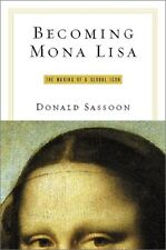 Becoming Mona Lisa: The Making of a Global Icon