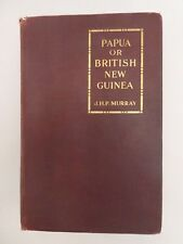 Papua or British New Guinea by J H P Murray