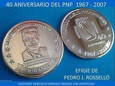 Medalla GOVERNOR PEDRO ROSSELLO 40 Años PNP 2007 Partido Nuevo Progresista COA