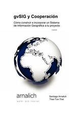 Gvsig y Cooperaci�n C�mo Construir e Incorporar un Sistema de Informaci�n...