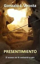 Presentimiento : Si Acaso No le Volvería a Ver by Gonzalo J. Virosta (2017,...