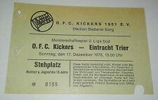 TICKET 17.12.78 Kickers Offenbach Eintracht Trier EINTRITTSKARTE  Fussball OFC