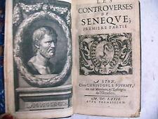 LES CONTROVERSES DE SENEQUE première partie 1663 édition christofle Fourmy