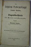 Heuser Trier 1840 Die letzten Lebenstage frommer Christen Tugendbeispiele rar!