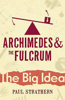 Archimedes And The Fulcrum by Paul Strathern (Paperback) New Book