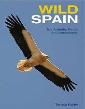 Wild Spain: The Animals, Plants and Landscapes, Farino, Teresa | Hardcover Book