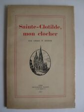 P Hénin - SAINTE CLOTILDE , MON CLOCHER - 1941
