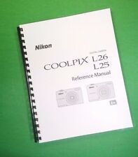 LASER PRINTED Nikon L25 L26 Coolpix Camera 204 Page Owners Manual Guide
