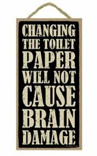"Changing Toilet Paper will not cause Brain Damage Sign Plaque 5"" x 10"" gift"
