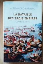 La bataille des trois empires : Lépante, 1571 A BARBERO éd Le Club 2012