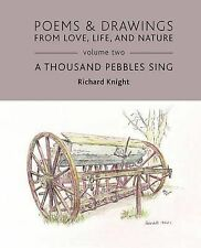 Poems & Drawings from Love, Life, and Nature - Volume Two - A Thousand Pebbles
