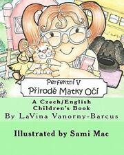 Perfektni V Prirode Matky Oci : Perfect in Mother Nature's Eyes by LaVina...