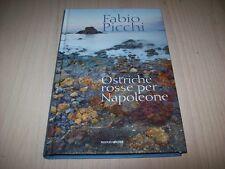 FABIO PICCHI-OSTRICHE ROSSE PER NAPOLEONE-MONDADORI 2013 PRIMA EDIZIONE NUOVO!!