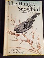 The Hungry Snowbird by Richard Farrar, 1975 Hardcover With Dust Jacket