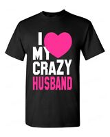 I Love My Crazy Husband T-Shirt Funny Couples Matching Valentines Anni Cute Tee